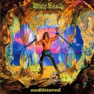 White Skull альбом Embittered