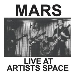 Mars альбом Live at Artists Space