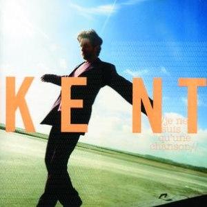 Kent альбом Je Ne Suis Qu'Une Chanson
