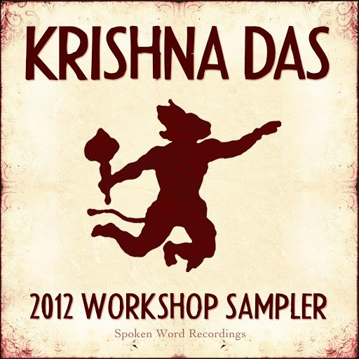 Krishna Das альбом 2012 Workshop Sampler - Spoken Word Recordings