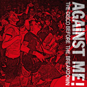 Against Me! альбом The Disco Before the Breakdown