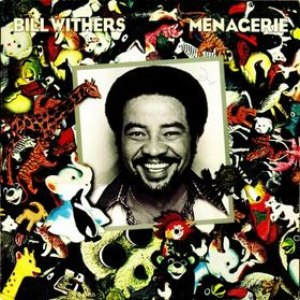 Bill Withers альбом Menagerie