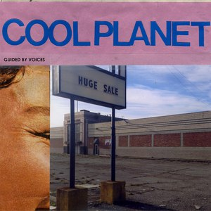 Guided By Voices альбом Cool Planet