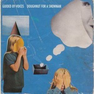 Guided By Voices альбом Doughnut For A Snowman