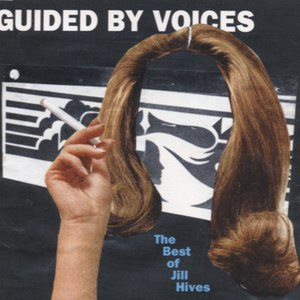 Guided By Voices альбом The Best of Jill Hives