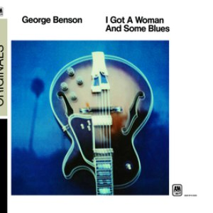 George Benson альбом I Got A Woman And Some Blues