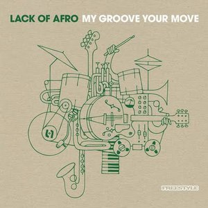 Lack Of Afro альбом My Groove, Your Move