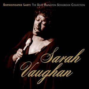Sarah Vaughan альбом Sophisticated Lady: The Duke Ellington Songbook Collection
