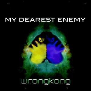 Wrongkong альбом My Dearest Enemy