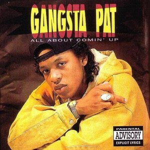 Gangsta Pat альбом All About Comin' Up