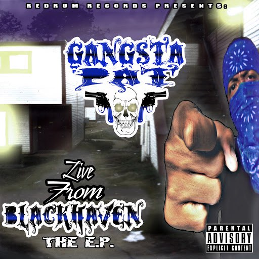 Gangsta Pat альбом Live from Blackhaven - The EP