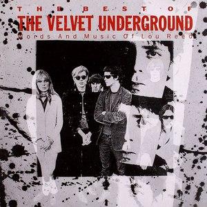The Velvet Underground альбом The Best of The Velvet Underground: Words and Music of Lou Reed