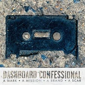 Dashboard Confessional альбом A Mark, A Mission, A Brand, A Scar