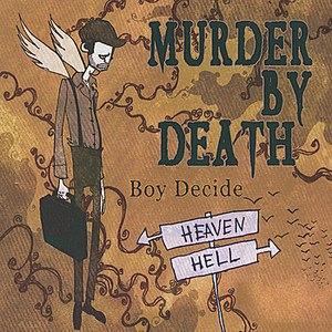 Murder By Death альбом Boy Decide