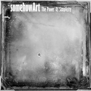 SomehowArt альбом The Power Of Simplicity