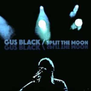 Gus Black альбом Split the Moon [Live At Lido]