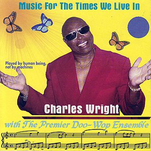 Charles Wright альбом Music For The Times We Live In