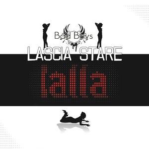 Bad Boys альбом Lascia stare Lalla
