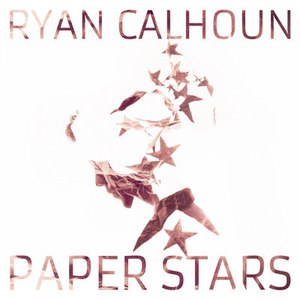 Ryan Calhoun альбом Paper Stars