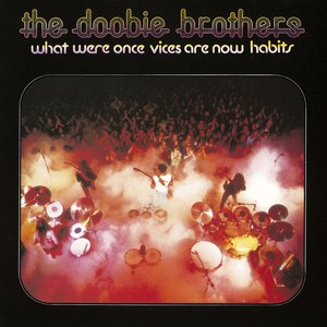 The Doobie Brothers альбом What Were Once Vices Are Now Habits