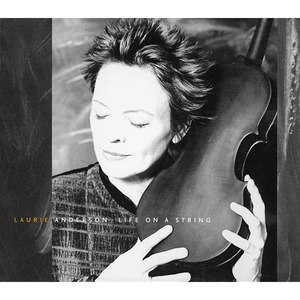 Laurie Anderson альбом Life on a String