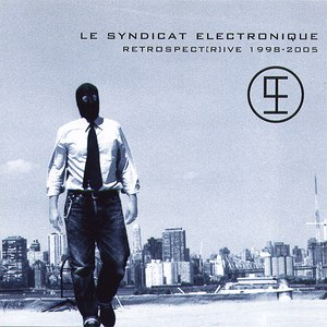 Le Syndicat Electronique альбом Retrospect[r]ive 1998-2005