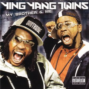 Ying Yang Twins альбом My Brother & Me