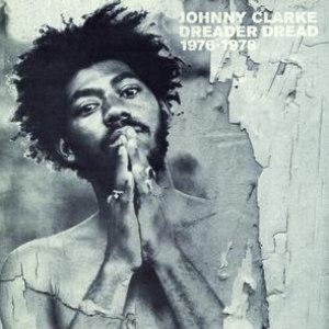 Johnny Clarke альбом Dreader Dread 1976-1978