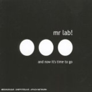 Mr Lab альбом And Now It's Time To Go