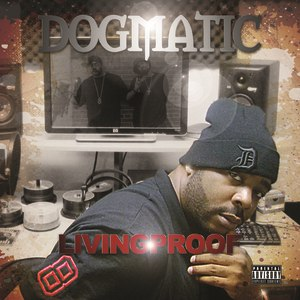Dogmatic альбом Living Proof