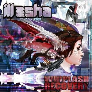 Ill-Esha альбом Whiplash Recovery