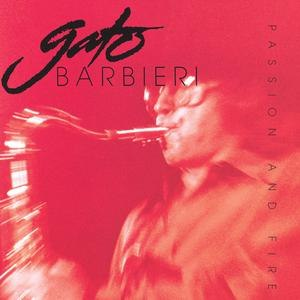 Gato Barbieri альбом Passion And Fire