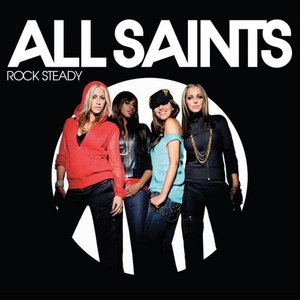 All Saints альбом Rock Steady - Single