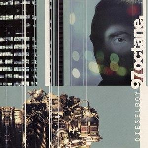 Dieselboy альбом 97 Octane