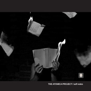 The Atomica Project альбом Self Notes
