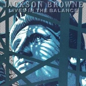 Jackson Browne альбом Lives in the Balance