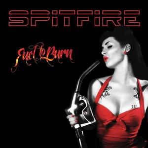 Spitfire альбом Fuel to Burn