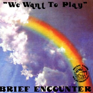 Brief Encounter альбом We Want To Play