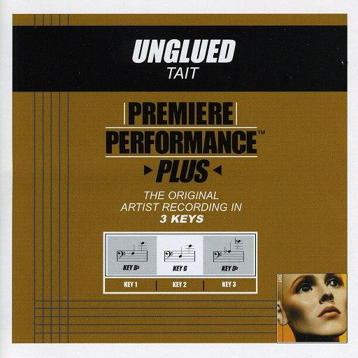 Tait альбом Premiere Performance Plus: Unglued