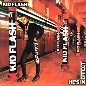 Kid Flash альбом He's In Effect
