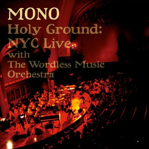 Mono альбом Holy Ground: NYC Live With The Wordless Music Orchestra