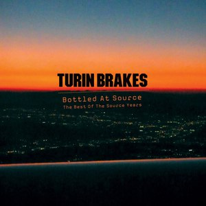 Turin Brakes альбом Bottled At Source - The Best Of The Source Years