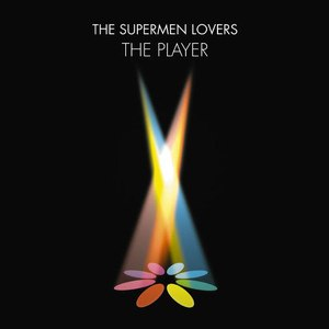 The Supermen Lovers альбом The Player