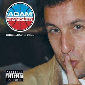 Adam Sandler альбом Shhh...Don't Tell