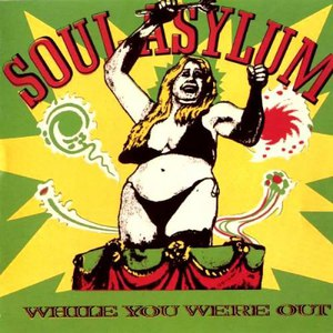 Soul Asylum альбом While You Were Out