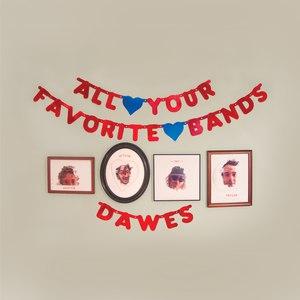 Dawes альбом All Your Favorite Bands