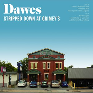 Dawes альбом Stripped Down At Grimey's