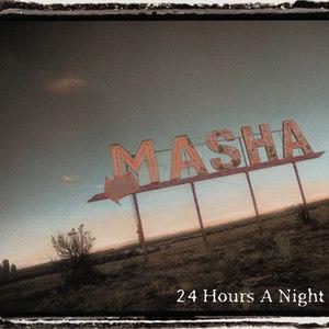 Masha альбом 24 Hours a Night