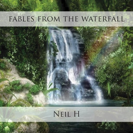 Neil H альбом Fables From The Waterfall