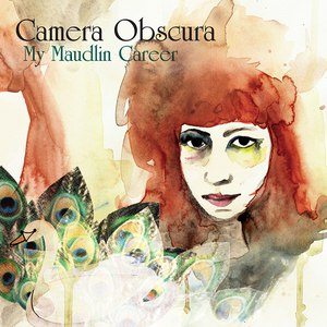 Camera Obscura альбом My Maudlin Career